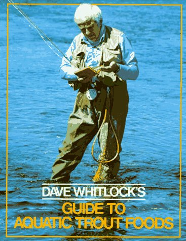 Dave Whitlock' Guide to Aquatic Trout Foods [Paperback]: Dave Whitlock