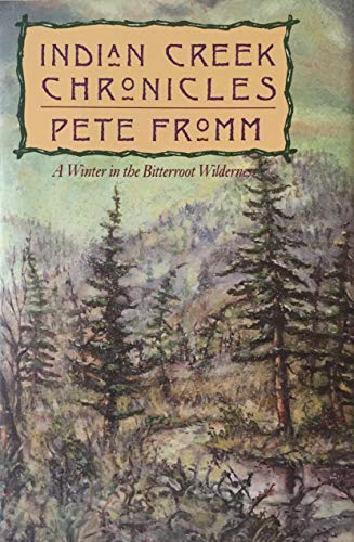 9781558212053: Indian Creek Chronicles: A Winter in the Bitterroot Wilderness