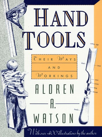9781558212244: Hand Tools: Their Ways and Workings