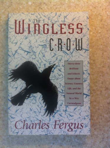 "The Wingless Crow. Essays from the ""thornapples"" Column: Fergus, Charles"