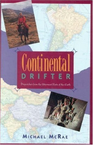 9781558212435: Continental Drifter: Dispatches from the Uttermost Parts of the Earth