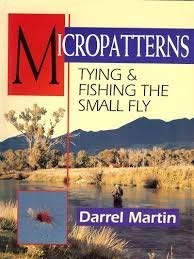 Micropatterns: Tying and Fishing the Small Fly: Martin, Darrel