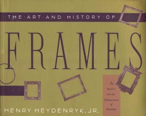 The Art & History of Frames: Heydenryk Jr., Henry
