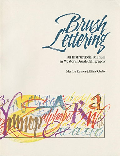 Brush Lettering: An Instructional Manual of Western Brush Lettering: Marilyn Reaves, Eliza Schulte