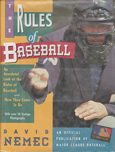 The rules of baseball: An anecdotal look at the rules of baseball and how the came to be (9781558212794) by Nemec, David