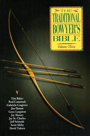 THE TRADITIONAL BOWYER'S BIBLE : Volume Three Only