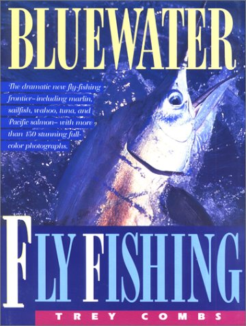 Bluewater Fly Fishing: Combs, Trey