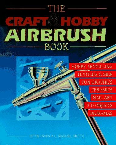9781558213333: The Craft & Hobby Airbrush Book