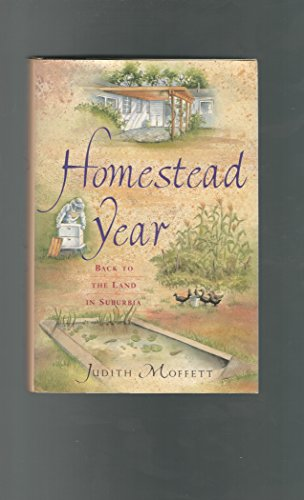 Homestead Year: Back to the Land in the Suburbs