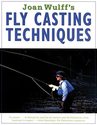 Joan Wulff's Fly Casting Techniques: Wulff, Joan