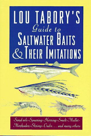Lou Tabory's Guide to Saltwater Baits and Their Imitations: An All Color Guide: Tabory, Lou
