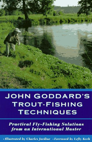 9781558213647: John Goddard's Trout-Fishing Techniques