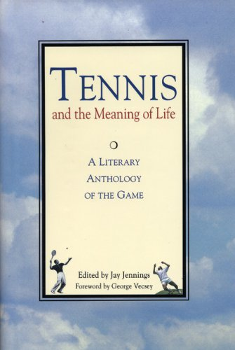 9781558213784: Tennis and the Meaning of Life: A Literary Anthology of the Game