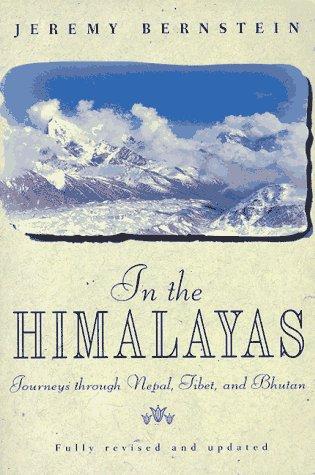 In the Himalayas: Journeys through Nepal, Tibet, and Bhutan: Jeremy Bernstein