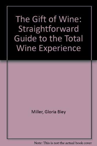 Gift of Wine: Miller, Gloria