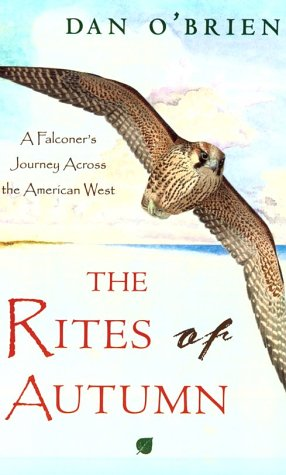 9781558214576: The Rites of Autumn: A Falconer's Journey Across the American West