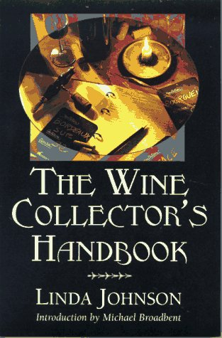 THE WINE COLLECTOR'S HANDBOOK Storing and Enjoying Wine at Home