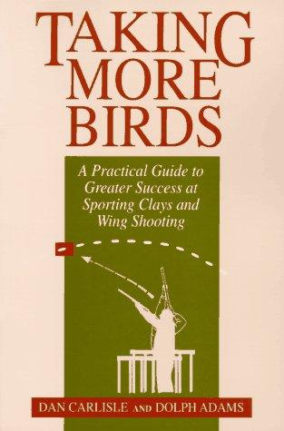 Taking More Birds Carlisle, Dan and Adams, Dolph