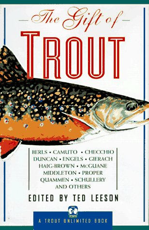 The Gift of Trout [A Trout Unlimited Book]