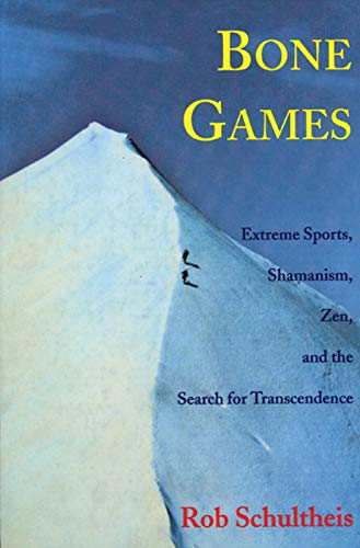 9781558215061: Bone Games: Extreme Sports, Shamanism, Zen and the Search for Transcendence