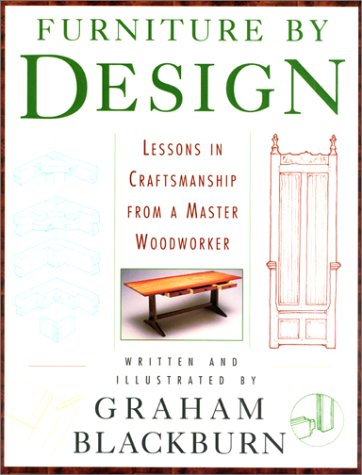 Furniture by Design: Design, Construction, & Technique: Blackburn, Graham