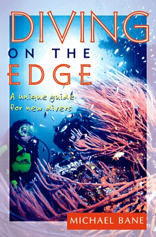 9781558215405: Diving on the Edge: A Unique Guide for New Divers