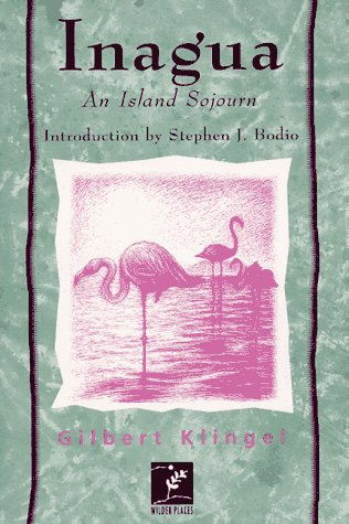 9781558215474: Inagua: An Island Sojourn (Wilder Places)