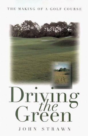 9781558215559: Driving the Green: The Making of a Golf Course