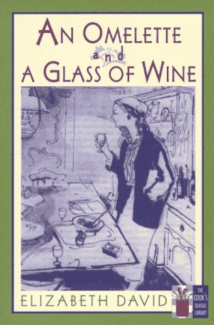 9781558215719: An Omelette and a Glass of Wine (Cook's Classic Library)
