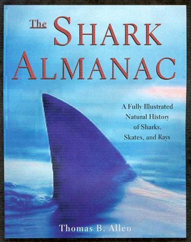 9781558215825: The Shark Almanac: A Complete Look at a Magnificent and Misunderstood Creature