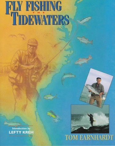 Fly Fishing the Tidewaters: Earnhardt, Tom