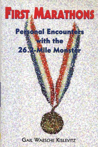 9781558216730: First Marathons: Personal Encounters with the 26.2-Mile Monster
