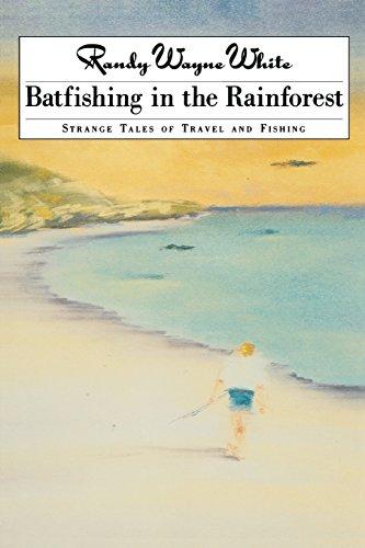 9781558216792: Batfishing in the Rainforest: Strange Tales of Travel and Fishing