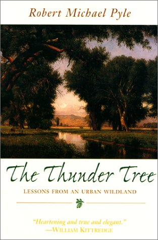 The Thunder Tree: Lessons from and Urban Wildland (1558217037) by Robert Michael Pyle