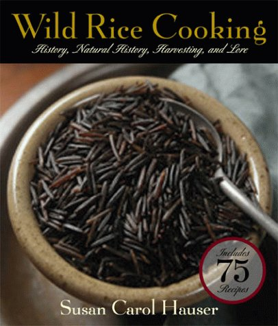 9781558217119: Wild Rice Cooking: History, Natural History, Harvesting, and Lore