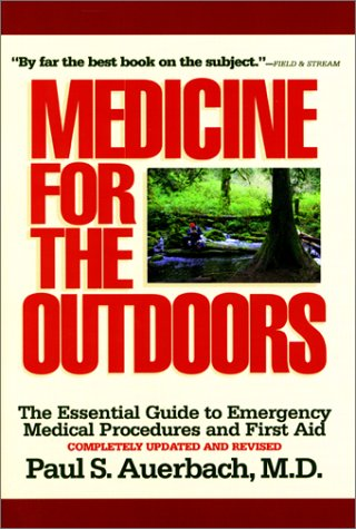 Medicine for the Outdoors: The Essential Guide: Auerbach, Dr. Paul