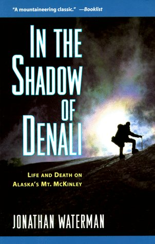 9781558217263: In the Shadow of Denali: Life and Death on Alaska's Mt. McKinley