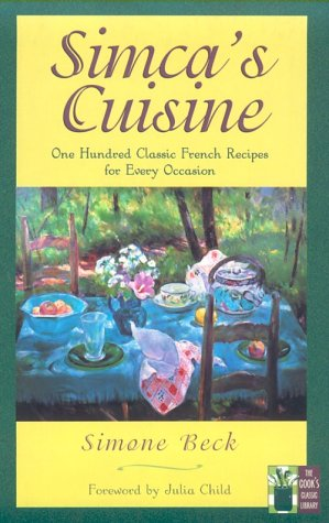 9781558217553: Simca's Cuisine: 100 Classic French Recipes for Every Occasion (Cook's Classic Library)