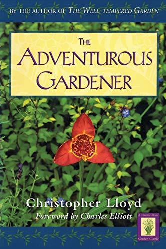 9781558217577: The Adventurous Gardener (Horticulture Garden Classics)