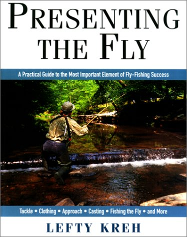 9781558217881: Presenting The Fly: A Practical Guide to the Most Important Element of Fly Fishing