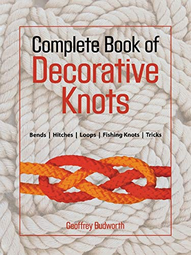 Complete Book of Decorative Knots: Budworth, Geoffrey