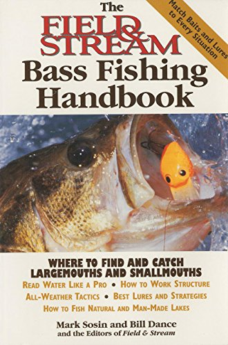 The Field & Stream Bass Fishing Handbook (9781558218956) by Mark Sosin; Bill Dance