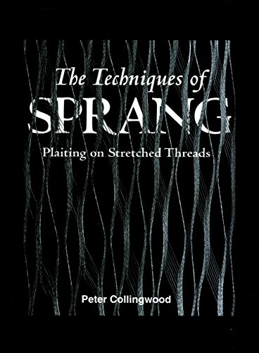 9781558219670: The Techniques of Sprang: Plaiting on Stretched Threads