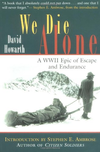 9781558219731: We Die Alone: A WWII Epic of Escape and Endurance