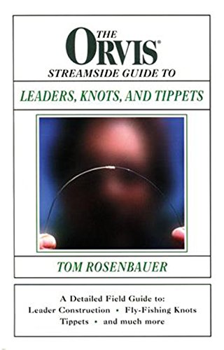 9781558219847: The Orvis Streamside Guide To Leaders, Knots, and Tippets
