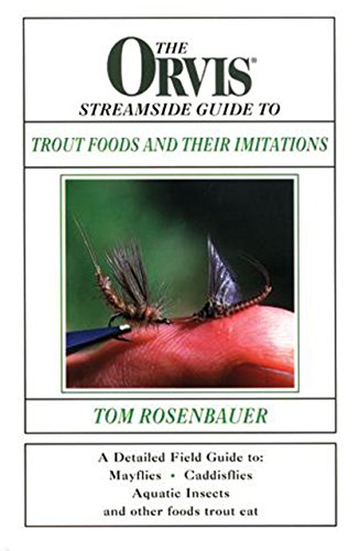 The Orvis Streamside Guide to Trout Foods and Their Imitations: Rosenbauer, Tom