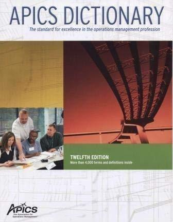 APICS Dictionary - 12th Edition: APICS; Editor-John H.