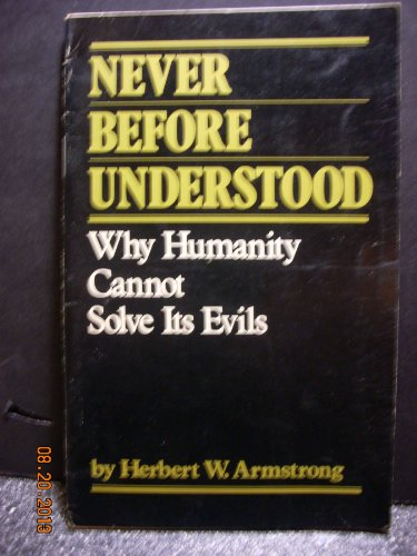 9781558250574: Never before understood: Why humanity cannot solve its evils