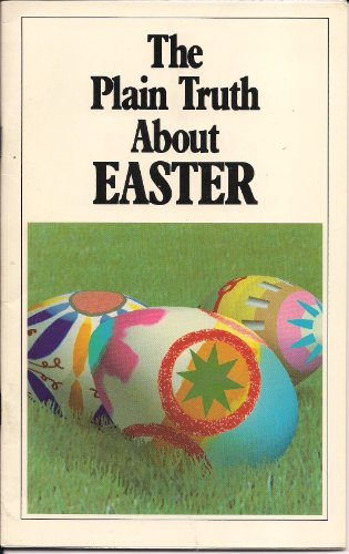 The Plain Truth About Easter: Herbert W. Armstrong