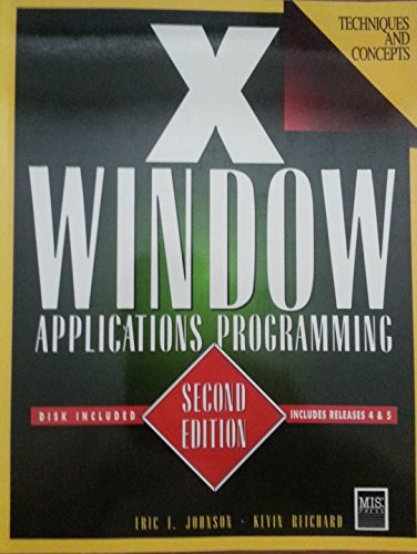 X Window: Applications Programming/Book and Disk: Johnson, Eric F.